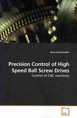 Precision Control of High Speed Ball Screw Drives