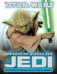 STAR WARS Das geheime Wissen der Jedi