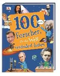 100 Forscher, die die Welt veraendert haben