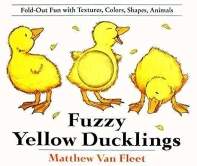 Fuzzy Yellow Ducklings : Fold-Out Fun With Textures, Colors, Shapes, A