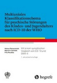 Multiaxiales Klassifikationsschema fuer psychische Stoerungen des Kindes- und Jugendalters nach ICD-10