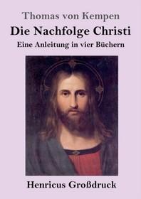Die Nachfolge Christi (Grossdruck)