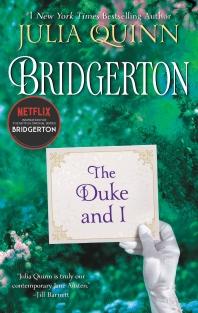 The Duke and I: Bridgerton ( Bridgertons, 1 )