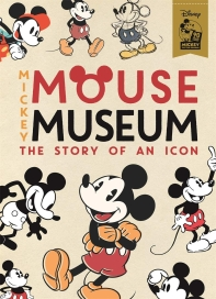 The Mickey Mouse Museum: The Story of an Icon (Disney)