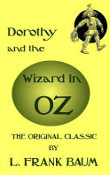 Dorothy And The Wizard In Oz - The Original Classic by L. Frank Baum
