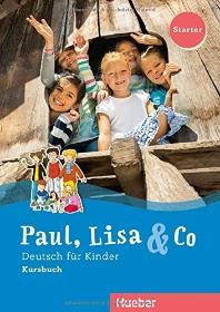 Paul, Lisa & Co Starter. Deutsch fuer Kinder. Kursbuch