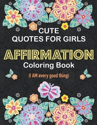 Cute Quotes for Girls Affirmation Coloring Book