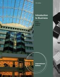 Introduction to Business. William M. Pride, Robert J. Hughes and Jack R. Kapoor
