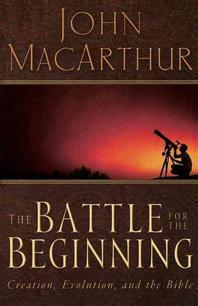 Battle For The Beginning : The Bible on Creation and the Fall of Adam