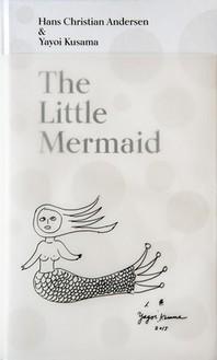 The Little Mermaid by Hans Christian Andersen & Yayoi Kusama