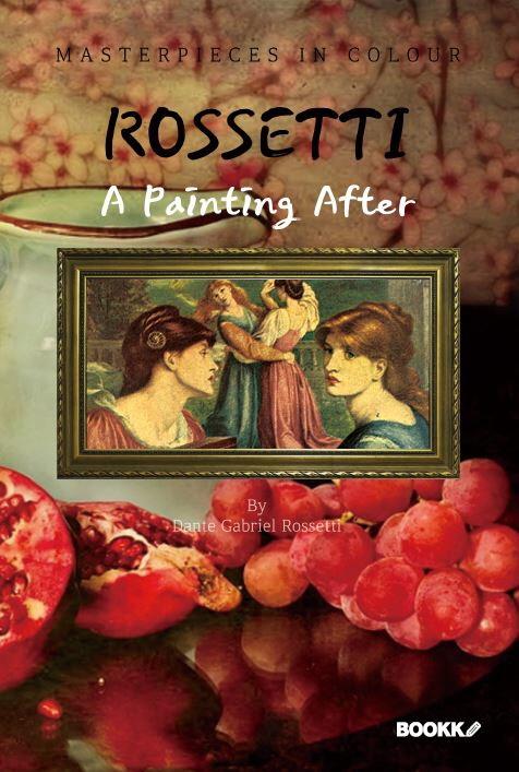 로세티 화가 : 명화 감상 큐레이션 (큰글씨) - A Painting After ROSSETTI [영어원서] (컬러판)