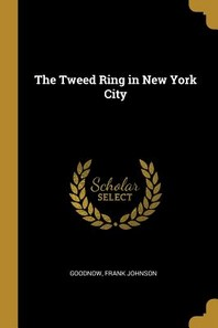 The Tweed Ring in New York City