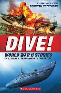 Dive! World War II Stories of Sailors & Submarines in the Pacific (Scholastic Focus)