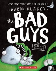 The Bad Guys 6: The Bad Guys in Alien Vs Bad Guys