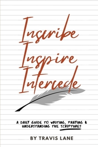 Inscribe, Inspire, Intercede