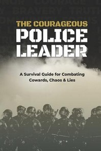 The Courageous Police Leader