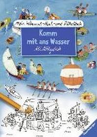Mein Wimmel-Mal- und Raetselbuch Ali Mitgutsch: Komm mit ans Wasser