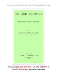 구약성서의 욥기와 솔로몬의 지혜.The Book of Job and Solomon: Or, The Wisdom of the Old Testament, by Thomas Kelly Cheyne
