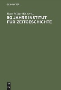 50 Jahre Institut Fur Zeitgeschichte