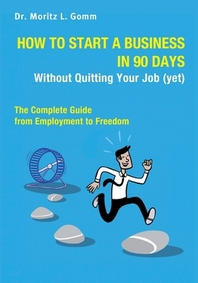 How to Start a Business in 90 Days Without Quitting Your Job (yet)