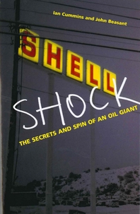 Shell Shock  The Secrets And Spin Of An Oil Giant