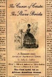 The Curse of Caste; Or the Slave Bride