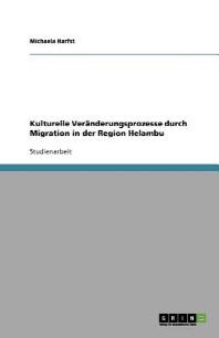 Kulturelle Veranderungsprozesse Durch Migration in Der Region Helambu