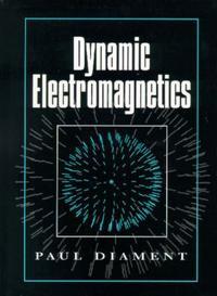 Dynamic Electromagnetics