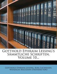 Gotthold Ephraim Lessing's S Mmtliche Schriften, Volume 10...