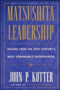 Matsushita : Leadership Lessons for the 21st Century