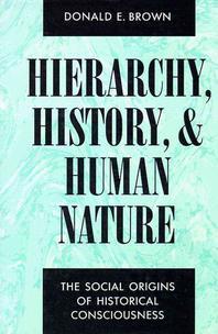 Hierarchy, History, and Human Nature