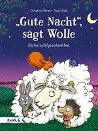 """""""Gute Nacht!"""", sagt Wolle"""