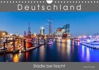Deutschland   Staedte bei Nacht (Wandkalender 2022 DIN A4 quer)