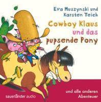 Cowboy Klaus und das pupsende Pony... und weitere Abenteuer