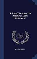 A Short History of the American Labor Movement