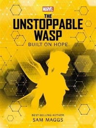 Marvel: The Unstoppable Wasp Built on Hope