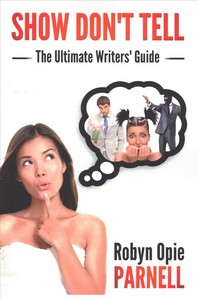 Show Don't Tell - The Ultimate Writers' Guide