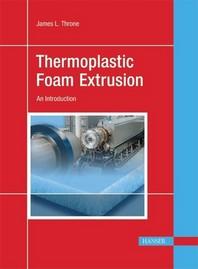 Thermoplastic Foam Extrusion