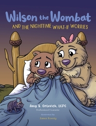 Wilson the Wombat and the Nighttime What-If Worries