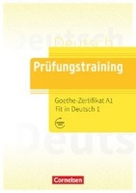 Pruefungstraining DaF. Goethe-Zertifikat A1: Fit in Deutsch 1 - ?bungsbuch