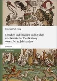 Sprechen und Erzaehlen in deutscher und lateinischer Tierdichtung vom 11. bis 17. Jahrhundert