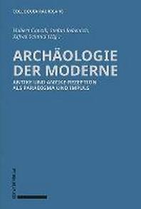 Archaologie Der Moderne