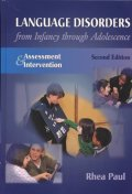 Language Disorders from Infancy Through Adolescence : Assessment & Interventions