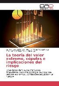 La Teoria del Valor Extremo, Copulas E Implicaciones del Riesgo