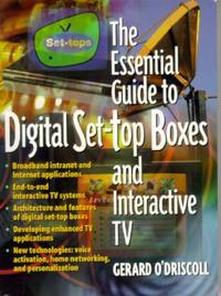 Essential Guide to Digital Set-Top Boxes and Interactive TV