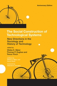 The Social Construction of Technological Systems, Anniversary Edition