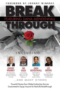 Break Through Featuring Dana L. Mendenhall