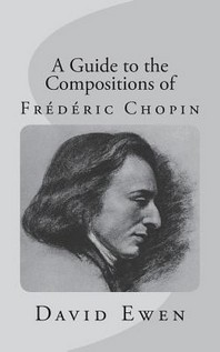 A Guide to the Compositions of Frederic Chopin