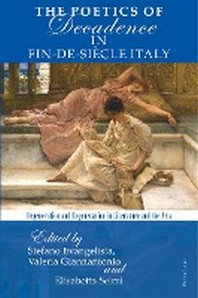 The Poetics of Decadence in Fin-de-Siecle Italy