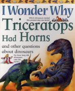 Triceratops Had Horns and Other Questions About Dinosaurs